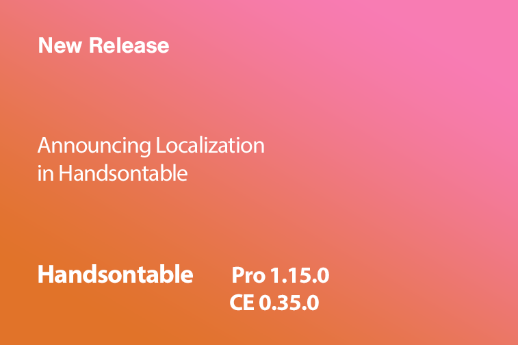 Handsontable Pro 1 15 0 (CE 0 35 0) now released