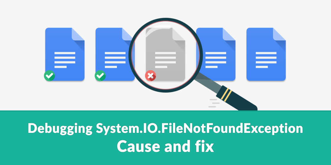 debugging-system-io-filenotfoundexception-cause-and-fix.png