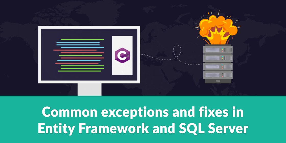 common-exceptions-and-fixes-in-entity-framework-and-sql-server.png