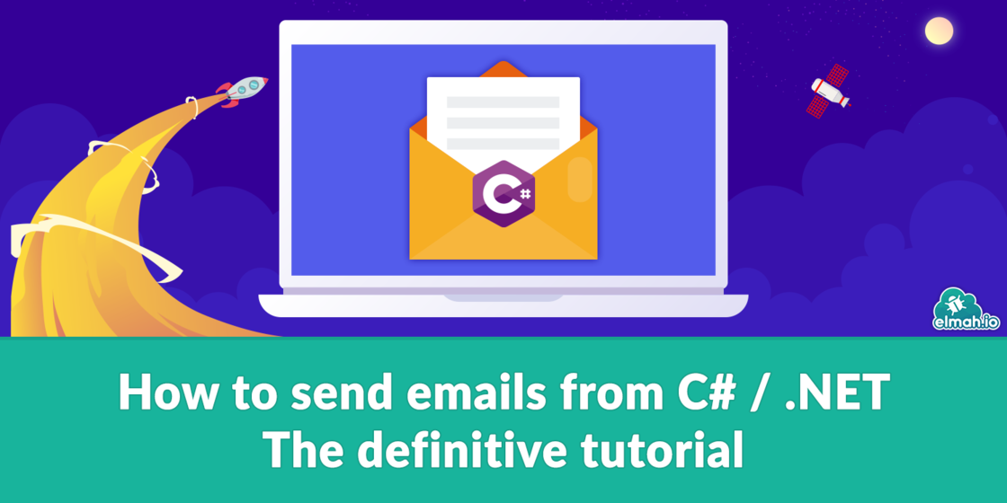 How to send emails from C#/.NET - The definitive tutorial